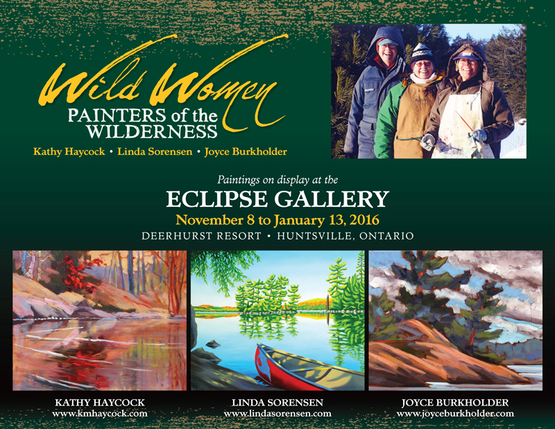 Wild Women Painters of the Wilderness Eclipse Gallery Deerhurst Huntsville